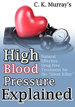 High Blood Pressure Explained: Natural, Effective, Drug