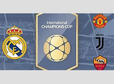 Real Madrid en International Champions Cup 2018 EN VIVO