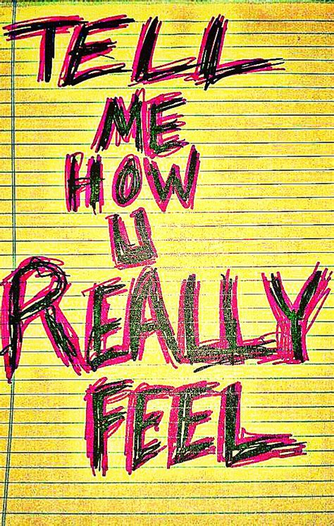 Tell Me How You Feel Quotes Tumblr