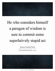 He who consider... Paragon Of Beauty Quotes