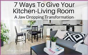 7 Ways To Give Your Open Plan Kitchen Living Room A Jaw