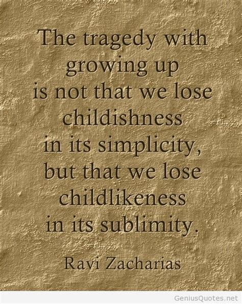 ravi zacharias   difference  childlike