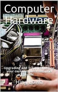 Computer Hardware Repair Guide Pc And Hidden Desgin Of