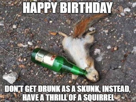 Drunk Birthday Meme - happy birthday meme best funny bday memes