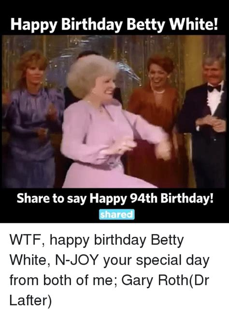 Betty White Meme 25 Best Memes About Happy Birthday Betty White Happy