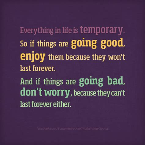 Everything In Life Is Temporary Quotes