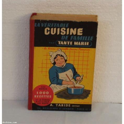 famille cuisine la véritable cuisine de famille par tante ée