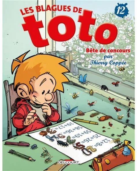 Les Blagues De Toto Tome 12  Bête De Concours Par
