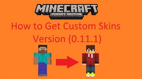 how to get minecraft pe for free on android how to get custom skins in minecraft pe version 0 11 1
