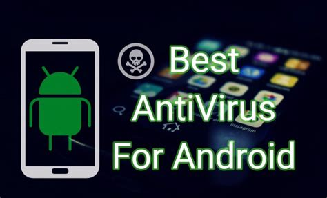 antivirus for android phones 100 best antivirus for android phones free 25