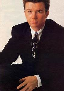 """Rick Astley - Hit songs: """"Never Gonna Give you Up ..."""