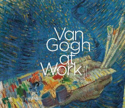 Book Review Van Gogh At Work  Parka Blogs