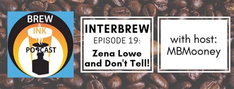 Interbrews 20 - Zena Dell Lowe - Show Don't Tell - Serious ...