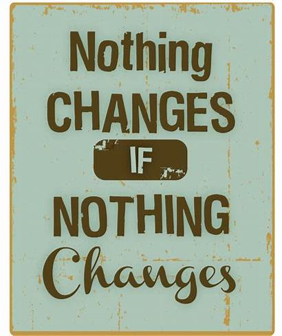 Nothing Changes Quotes Quote Change Inspirational Sobriety