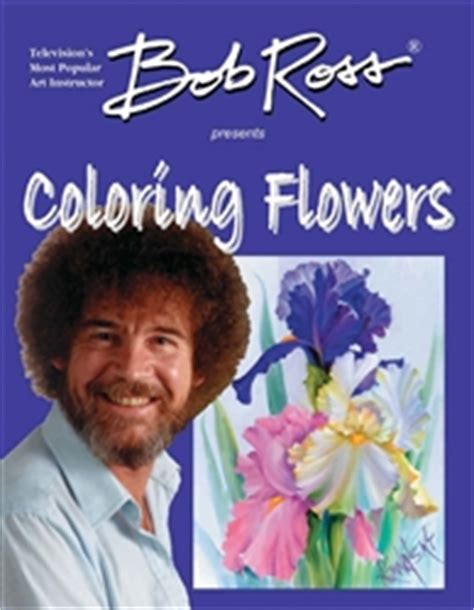 bob ross presents coloring flowers coloring book