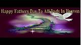 Happy father's day in heaven dad i love and miss you. Heaven's Journey To All Fathers In Heaven - YouTube