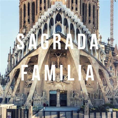 Sagrada Familia Intro To Barcelona's Most Famous Building ...