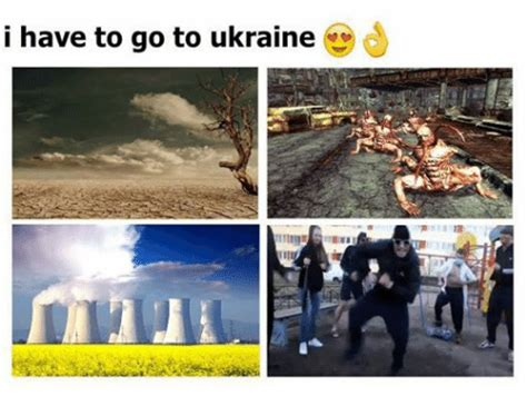 Ukraine Meme - i have to go to ukraine ukraine meme on sizzle