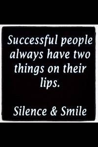Silence and a s... Smile N Silence Quotes