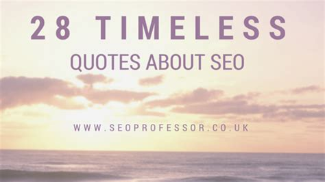 Seo Quotes by 25 Timeless Quotes About Seo