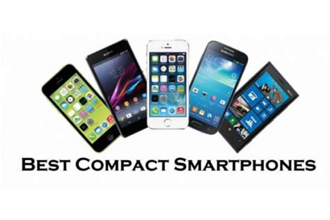 best small smartphone best compact smartphones which mini smartphone should you
