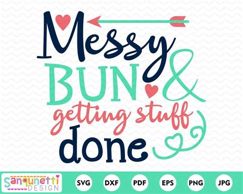 You can resize it as you wish without losing quality. Messy Bun svg mom cutting files for silhouette and cricut ...