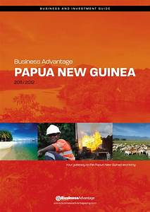 Business Advantage Papua New Guinea 2011/12 by Business ...