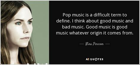 Nina Persson Quote Pop Music Is A Difficult Term To. Quotes To Live By Spiritual. Quotes Day At The Beach. Hurt Quotes And Sayings About Love. Movie Quotes Comedy. Christian Quotes About Friendship. Instagram Quotes Jay Z. Music Quotes Small. Beautiful July Quotes