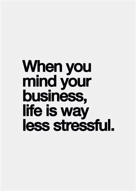 Mind Ur Own Business Quotes Tumblr