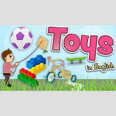 Toys In English For Kids  Vocabulary For Children Youtube