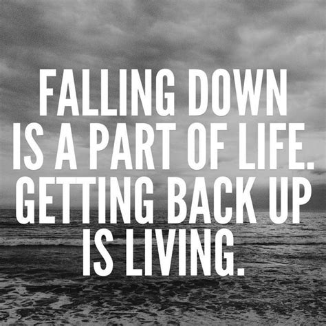 Falling Down Then Getting Back Up Quotes