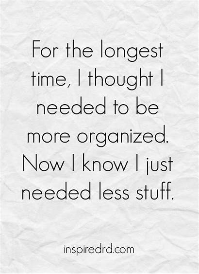 Less Decluttering Inspiration Wisdom Word Stuff Need