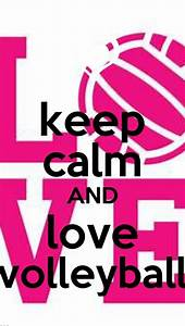 Keep, Calm, And, Love, Volleyball, But, With, Volleyball, You