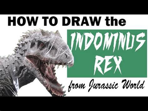 draw  indominus rex  jurassic world youtube