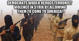 Do Democrats support importing Syrian Terrorist to help ...
