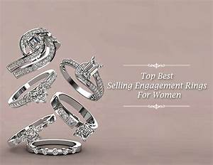 top 15 best selling engagement rings for women designed in With top selling wedding rings