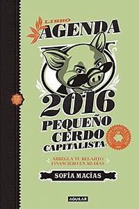 Libro Agenda Pequeno Cerdo Capitalista 2016 Pdf Sofia Macias