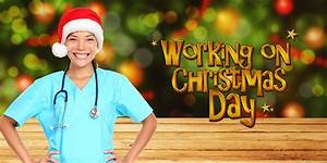 When Nurses Have To Work On Christmas Day  6 Helpful Tips