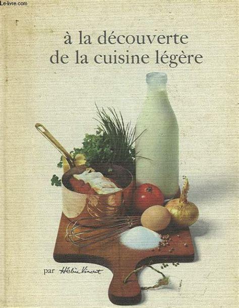 helene vincent cuisine la cuisine d helene vincent 100 nouvelles recettes