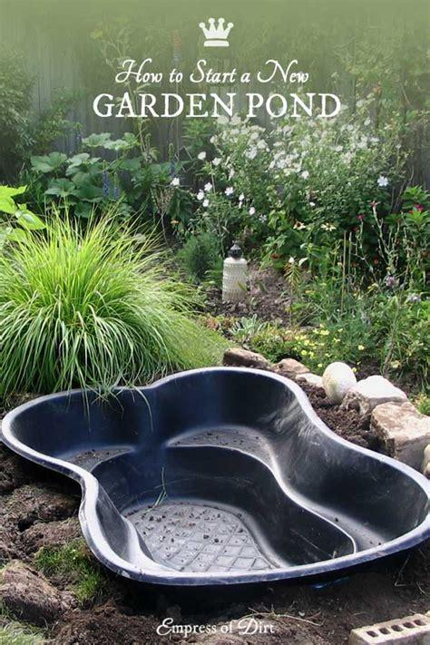 Advice For Starting A New Garden Pond  Empress Of Dirt