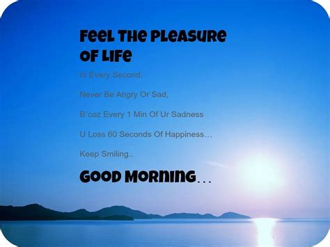 good morning feel  pleasure  life pictures
