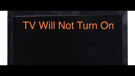 Turn On My Light by Tv Will Not Turn On Troubleshooting Help For Finding
