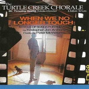 When We No Longer Touch by The Turtle Creek Chorale on ...