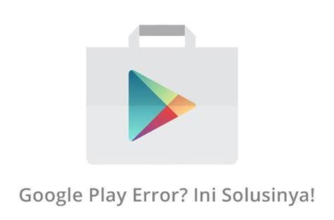 11 cara mengatasi play store tidak. Cara Mengatasi Play Store Tidak Bisa Dibuka | KilatPonsel.com