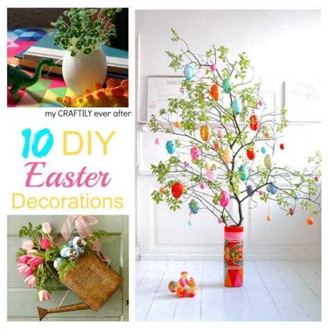 diy easter decorations 10 diy easter decorations my craftily ever after