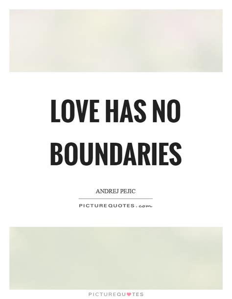 Love Has No Boundaries Quotes