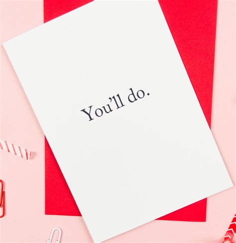 You'll Do Funny Valentines Card By Darwin Designs ...