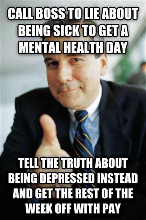 Mental Health Meme - livememe com good guy boss