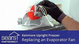 How To Replace A Kenmore Upright Freezer Evaporator Fan