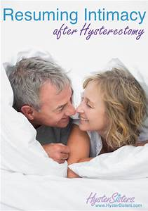 Resuming Intimacy After Hysterectomy Hysterectomy